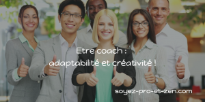 Coach : adaptabilité et créativité