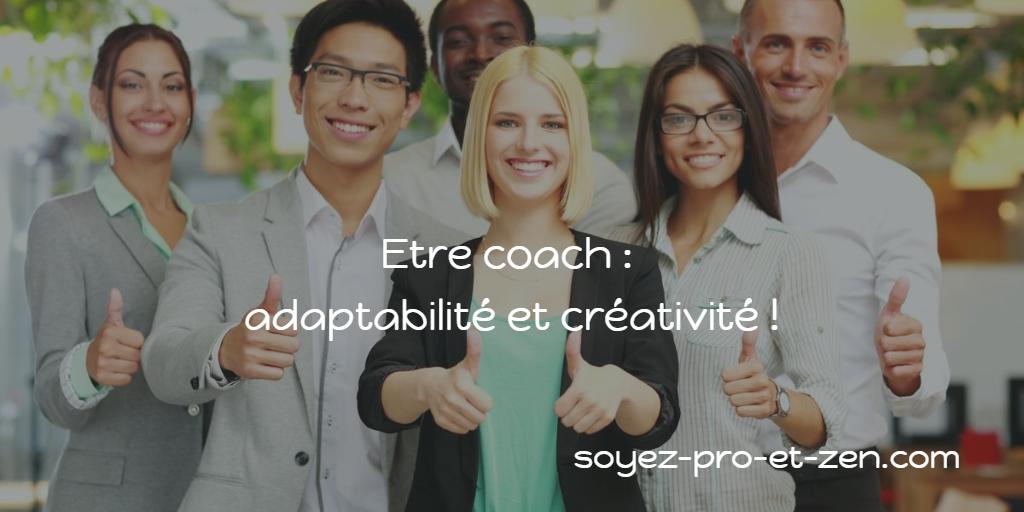 Etre coach, adaptabilité et créativité !